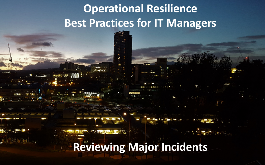IT Best Practices: Reviewing Major Incidents